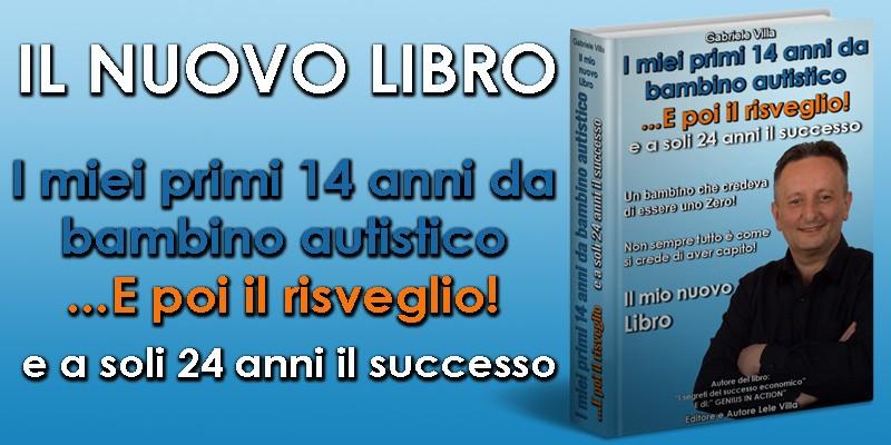 il nuovo Libro di Lele Villa i miei primi 14 anni da bambino autistico e poi il risveglio e a soli 24 anni il successo